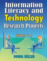 Information Literacy and Technology Research Projects | Norma Heller |