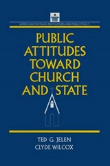 Public Attitudes Toward Church and State | Jelen, Ted G. ; Wilcox, Clyde |