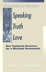 Speaking the Truth in Love | James V. Brownson |