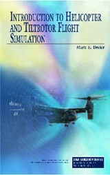 Introduction to Helicopter and Tiltrotor Flight Simulation | Mark E. Dreier |