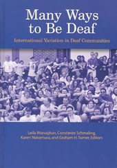 Many Ways to Be Deaf - International Variation in Deaf Communities