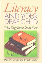 Literacy and Your Deaf Child - What Every Parent Should Know | David Stewart |