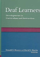 Deaf Learners - Developments in Curriculum and Instruction | Donald F Moores |