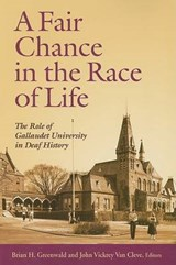 A Fair Chance in the Race of Life - The Role of Gallaudet University in Deaf History | Brian Greenwald |