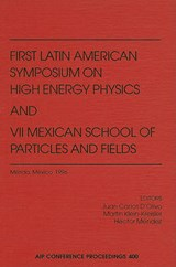 First Latin American Symposium on High Energy Physics and VII Mexican School of Particles and Fields | auteur onbekend |