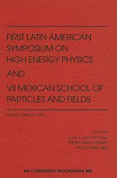 First Latin American Symposium on High Energy Physics and VII Mexican School of Particles and Fields