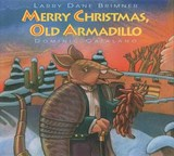 Merry Christmas Old Armadillo | Larry Dane Brimner |