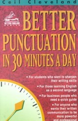 Better Punctuation in 30 Minutes a Day | Ceil Cleveland |