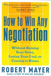 How to Win Any Negotiation | Robert Mayer |
