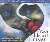 Your Heart's Prayer | Oriah Mountain Dreamer |