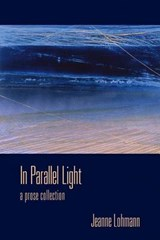 In Parallel Light | Jeanne Lohmann |