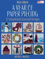 A Year of Paper Piecing | Beverly A. Maxvill |