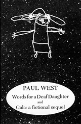 Words for a Deaf Daughter and Gala | Paul West |
