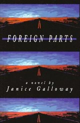 Foreign Parts | Janice Galloway |
