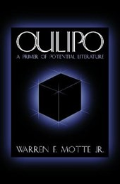 Oulipo - A Primer of Potential Literature