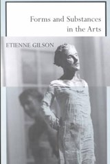 Forms and Substances in the Arts | Etienne Gilson |