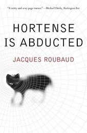 Hortense Is Abducted | Jacques Roubaud |