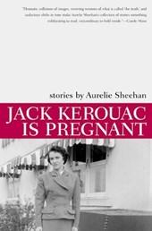 Jack Kerouac Is Pregnant