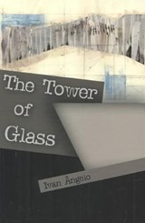 The Tower of Glass | Ivan Angelo |