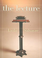 The Lecture | Lydie Salvayre |
