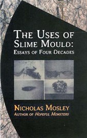 The Uses of Slime Mould | Nicholas Mosley |