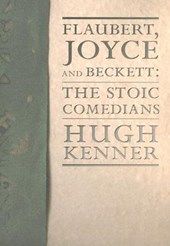 Flaubert, Joyce and Beckett | Hugh Kenner |