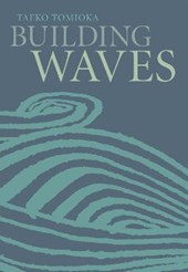 Building Waves | Taeko Tomioka |