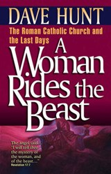 A Woman Rides the Beast | Dave Hunt |