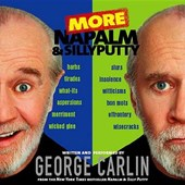 More Napalm and Silly Putty | George Carlin |