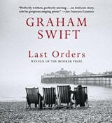 Last Orders | Graham Swift |