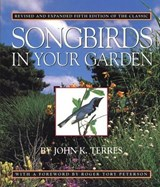 Songbirds in Your Garden | John K. Terres |