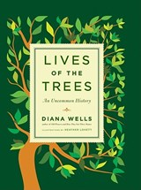 Lives of the Trees | Diana Wells |