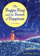 The Beggar King And the Secret of Happiness | Joel Ben Izzy |