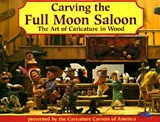Carving the Full Moon Saloon | Caricature Carvers of America |