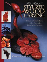 The Art of Stylized Wood Carving | Solomon, Charles ; Hamilton, David |