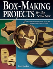 Box-Making Projects for the Scroll Saw | Gary Mackay |