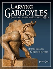 Carving Gargoyles, Grotesques, and Other Creatures of Myth | Shawn Cipa |