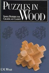Puzzles in Wood | Edwin Mather Wyatt |