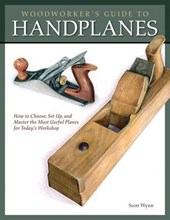 Woodworker's Guide to Handplanes | Scott Wynn |