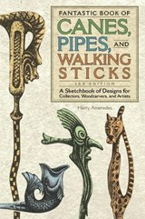 Fantastic Book of Canes, Pipes and Walking Sticks | Harry Ameredes |