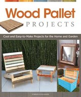 Wood Pallet Projects | Chris Gleason |