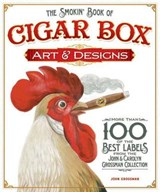 The Smokin' Book of Cigar Box Art & Designs | John Grossman |