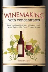 Winemaking With Concentrates | Peter Duncan |