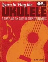 Learn to Play the Ukulele | Plant, Bill ; Scott, Trishia |