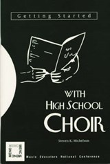 Getting Started with High School Choir | Steven K. Michelson |