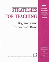 Strategies for Teaching Beginning and Intermediate Band | auteur onbekend |