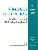 Strategies for Teaching Middle-Level and High School Keyboard | Martha Hilley |