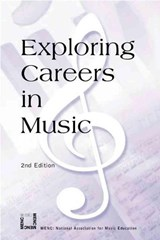Exploring Careers in Music | Menc; Paul Bjornberg The National Association for Music Education |