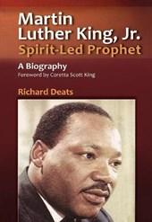 Martin Luther King, Jr., Spirit-Led Prophet