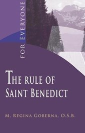 The Rule of Saint Benedict for Everyone | Regina M. Goberna |